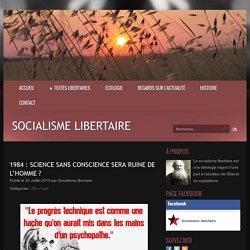 1984 : science sans conscience sera ruine de l'homme ? - Socialisme libertaire