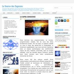 La Supra-conscience ~ La Source des Sagesses