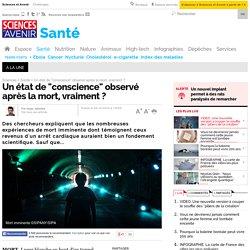 """Un état de """"conscience"""" observé après la mort, vraiment ? - 9 octobre 2014"""
