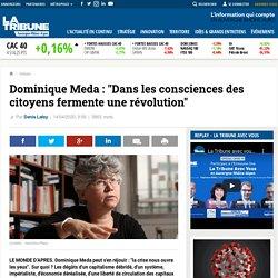 """Dominique Meda : """"Dans les consciences des citoyens fermente une révolution"""""""