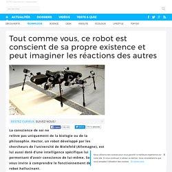 Tout comme vous, ce robot est conscient de sa propre existence et peut imaginer les réactions des autres