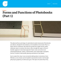 Forms and Functions of Photobooks (Part 1)