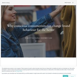 Conscious Consumerism Can Change Brand Behaviour - Woven Agency