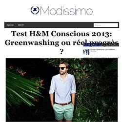 Test H&M Conscious 2013: Greenwashing ou réel progrès ?
