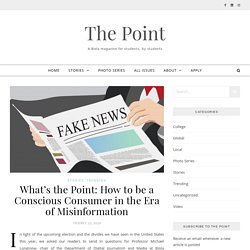 What's the Point: How to be a Conscious Consumer in the Era of Misinformation – The Point