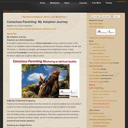 Conscious Parenting: My Adoption Journey [Article]