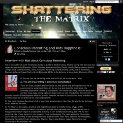 Conscious Parenting and Kids Happiness: - Shattering The Matrix