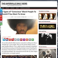 "5 Types of ""Conscious"" Black People To Avoid If You Want To Grow"