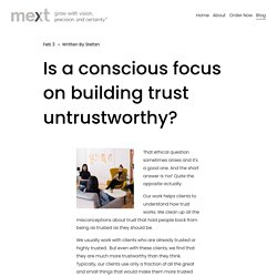 Is a conscious focus on building trust untrustworthy? — Time to Rethink Trust