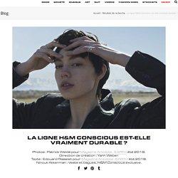 La ligne H&M Conscious est-elle vraiment durable ?