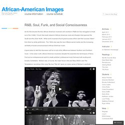 R&B, Soul, Funk, and Social Consciousness