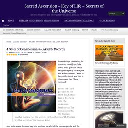 4 Gates of Consciousness – Akashic Records « Sacred Ascension – Key of Life – Secrets of the Universe