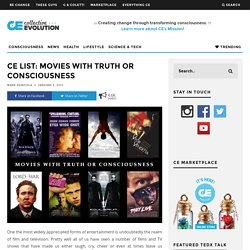CE List: Movies With Truth or Consciousness
