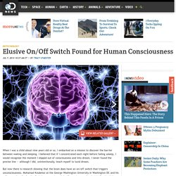 Elusive On/Off Switch Found for Human Consciousness