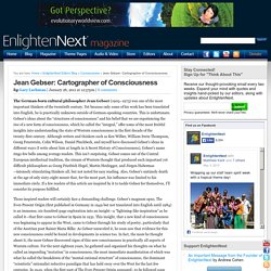 Jean Gebser: Cartographer of Consciousness : EnlightenNext: The Magazine for Evolutionaries