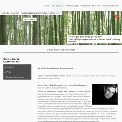 Outils Access Consciousness - Psychologue COULANGES LES NEVERS - Isabelle Dewavrin - 58660