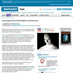 Jazz-singing robot could shed light on consciousness - tech - 27 September 2012