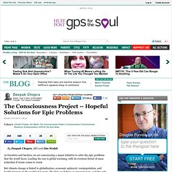 Deepak Chopra: The Consciousness Project - Hopeful Solutions for Epic Problems
