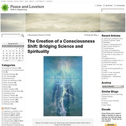 The Creation of a Consciousness Shift: Bridging Science and Spirituality | Peace and Loveism