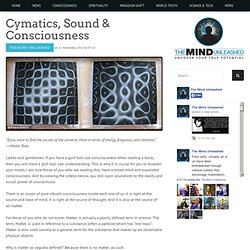 Cymatics, Sound & Consciousness