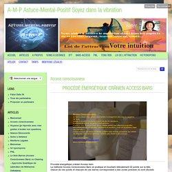 Access consciousness - A-M-P Astuce-Mental-Positif Soyez dans la vibration