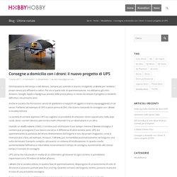 Consegne a domicilio con i droni: il nuovo progetto di UPS - Dji Italia – Dji - Rivenditore Dji