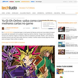 Yu-Gi-Oh Online: saiba como conseguir as melhores cartas no game