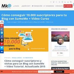 Cómo conseguir 10.000 suscriptores en tu Blog con SumoMe