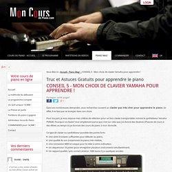 CONSEIL 5 - Mon choix de clavier Yamaha pour apprendre ! - Apprendre le piano avec Mon-Cours-de-Piano