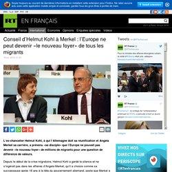 Conseil d'Helmut Kohl à Merkel : l'Europe ne peut devenir «le nouveau foyer» de tous les migrants
