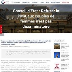Conseil d'Etat : Refuser la PMA aux couples de femmes n'est pas discriminatoire - Cercle Droit & Liberté