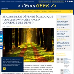 3e Conseil de défense écologique : quelles avancées retenir ?