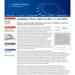Compléter l'Euro, Note du CAE n°3, avril 2013