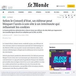 Selon le Conseil d'Etat, un éditeur peut bloquer l'accès à son site à un internaute qui refuserait les cookies