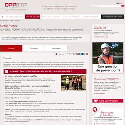 Conseil / Notre métier / Site institutionnel / OPPBTP - OPP BTP