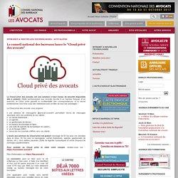 """Le conseil national des barreaux lance le """"Cloud privé des avocats"""""""