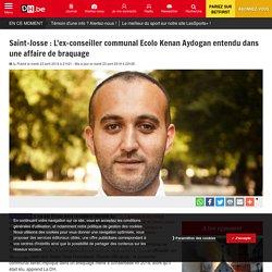 Saint-Josse : L'ex-conseiller communal Ecolo Kenan Aydogan entendu dans une affaire de braquage