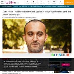 Saint-Josse: l'ex-conseiller communal Ecolo Kenan Aydogan entendu dans une affaire de braquage