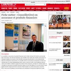 Fiche métier : Conseiller(ère) en assurance et produits financiers - 18/05/2009 - ladepeche.fr