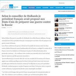 Selon le conseiller de Hollande,le président français avait proposé aux Etats-Unis de préparer une guerre contre la Russie