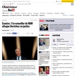Ecoutes : l'ex-conseiller de MAM attaque Hortefeux en justice