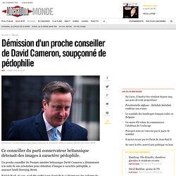 Démission d'un proche conseiller de David Cameron, soupçonné de pédophilie