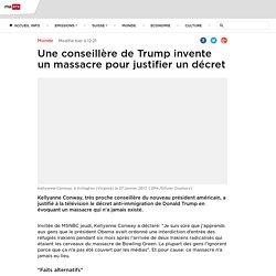 Une conseillère de Trump invente un massacre pour justifier un décret - rts.ch - Monde