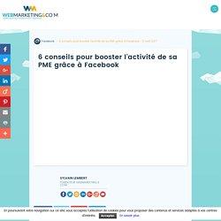 ▷ 6 conseils pour booster l'activité de sa PME grâce à Facebook