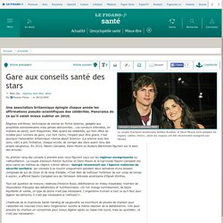 Le Figaro - Santé : Gare aux conseils santé des stars