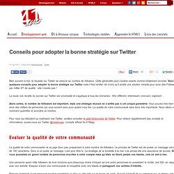 Conseils pour adopter la bonne stratégie sur Twitter