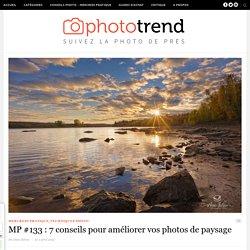 MP #133 : 7 conseils pour améliorer vos photos de paysage