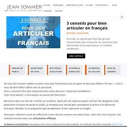 3 conseils pour bien articuler en français