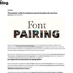 """""""Font pairing"""": outils et conseils pour associer les polices de caractères"""