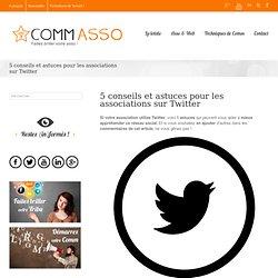 5 conseils et astuces pour les associations sur Twitter